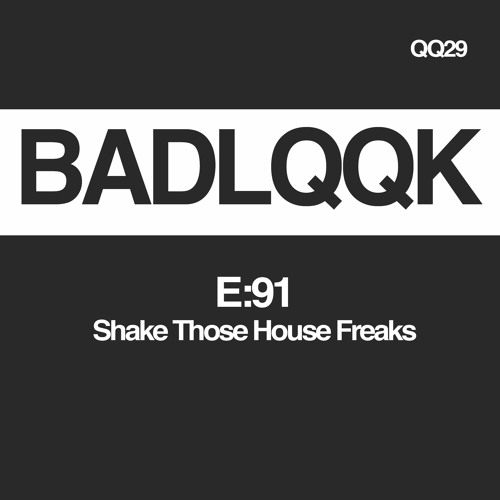 QQ29 - SHAKE THOSE HOUSE FREAKS (preview)