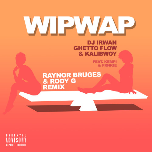 Wip Wap (Raynor Bruges & Rody G Remix)