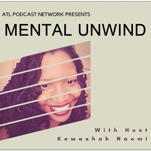 Episode 001 - Genesis - Mental Unwind w/ Kewashah Naomi