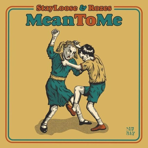 StayLoose X Rozes - Mean To Me