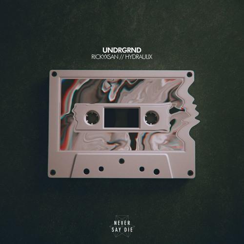 Rickyxsan & Hydraulix - UNDRGRND