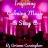 Inspiring Calming Music To Sleep To