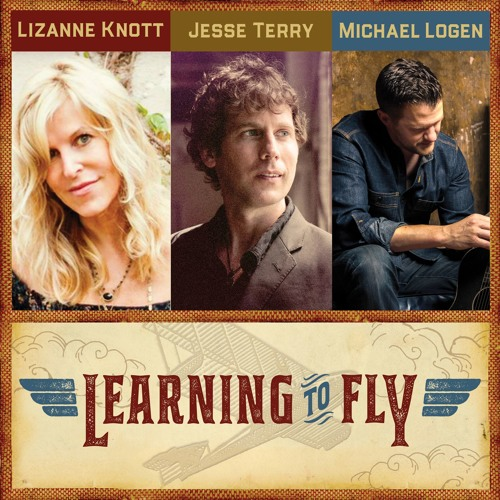 Lizanne Knott, Jesse Terry, Michael Logen - Learning To Fly [Tom Petty and the Heartbreakers]