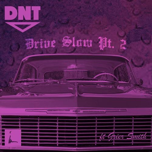 Dopenorteria- Drive Slow Pt. 2 Ft. Grier Smith