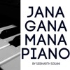 Jana Gana Mana | Indian National Anthem | Siddharth Sogani Piano Cover
