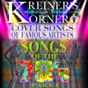 KREINER'S KORNER COVER SONGS OF THE 70'S PART FOUR