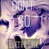 Don,t Go Eletro Chik 2018