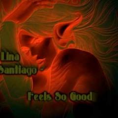 Lina Santiago (Old School Techno/Breaks) - Feels So Good