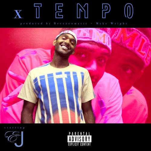 xTEMPO starring Em-J produced by Breezeomatic + Myke Wright