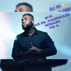 DJ FS -MIX DA MADRUGADA { KIZOMBA } VOL 8.