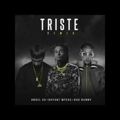 Anuel AA Ft Bryant Myers & Bad Bunny - Triste (Remix)