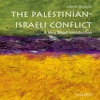 Palestinian - Israeli Conflict: A Very Short Introduction By Martin Bunton Audiobook Excerpt