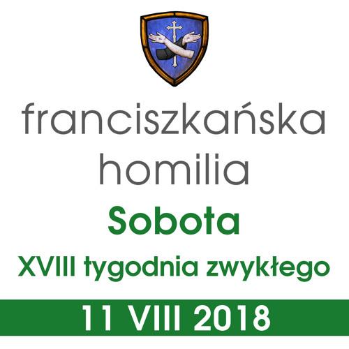 Homilia: sobota XVIII tygodnia - 11 sierpnia 2018