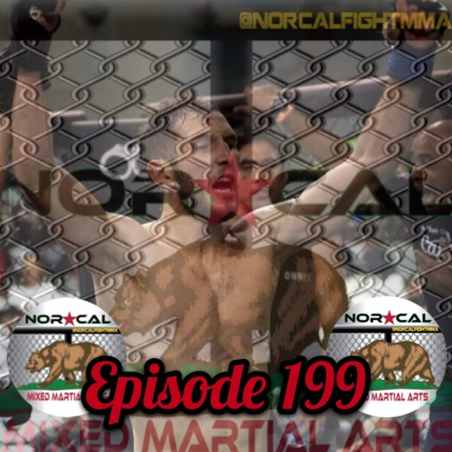 Episode 199: @norcalfightmma Podcast Featuring Omar Hussein