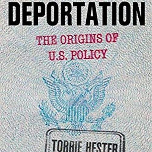The International Origins of US Deportation Policy | Torrie Hester