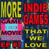 Download MORE INDIE GAMES THAT WE LOVE - GaM WEAK POINTS EPISODE #7 Mp3