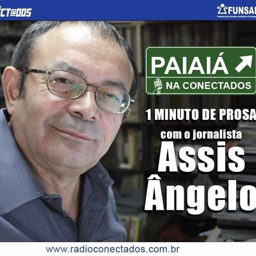 Assis Ângelo - Um Minuto De Prosa (n. 008, 28 - 7-2018)