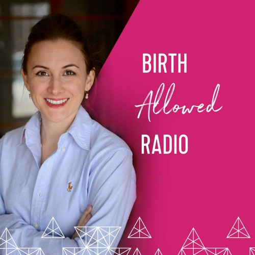 Episode 6 - A Feminist OB Puts Her Patients in Charge & Outcomes Improve