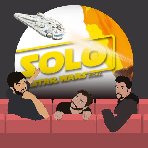 1. SOLO: A STAR WARS STORY SPOILER REVIEW DOES IT SUCK?