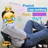 Peanut - Lagu Sombong [Demo]