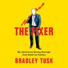 The Fixer by Bradley Tusk, read by Bradley Tusk