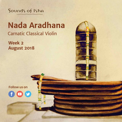 Nada Aradhana - Carnatic Classical Violin (August 2018, Week 2)