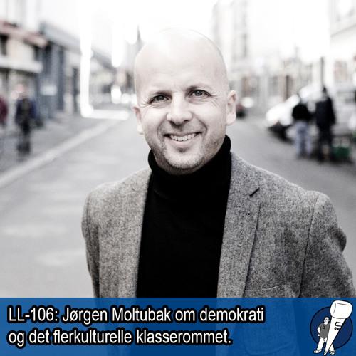LL-106: Jørgen Moltubak og det flerkulturelle klasserommet