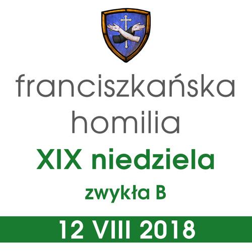 Homilia: XIX niedziela B - 12 VIII 2018