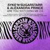 Syke'n'Sugarstarr & Alexandra Prince - Are You Watching Me (Stylezz & Denis Agamirov Remix)