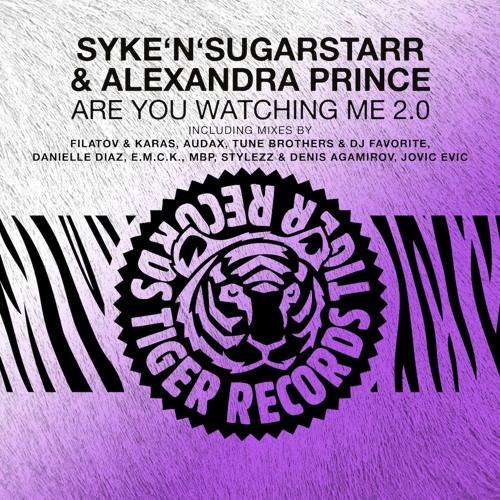 Syke'n'Sugarstarr & Alexandra Prince - Are You Watching Me (Danielle Diaz Remix)
