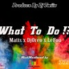 Download TTD X DJ OREO - What To Do (Official Audio) Mp3