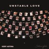 Kery Astina - Unstable Love Ft. Skinnyfabs