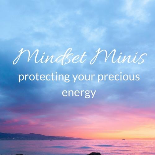 Mindset Mini Protecting Your Energy