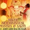 Shree Siddhivinayak Mantra - Amitabh Bachchan