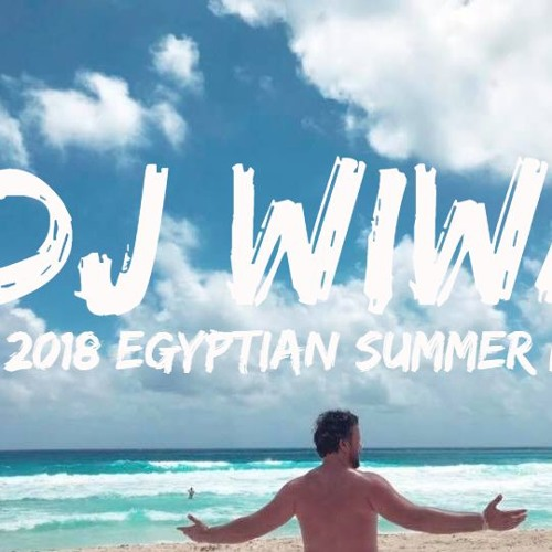 2018 Egyptian Summer Mix - DJ WIWA (مكس مصري ٢٠١٨)