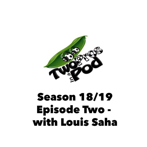 2018/19 Episode 2 - Premier League Preview with Louis Saha