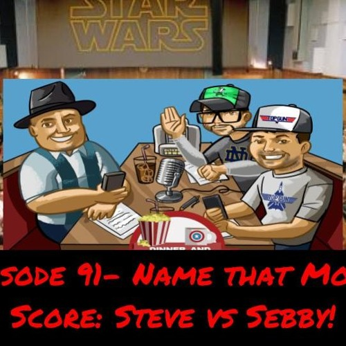 Episode 91- Name That Movie Score- Steve Vs Sebby!
