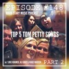 MSMP 148: Top 5 Tom Petty Songs (Part 2)