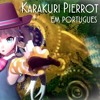 【Vocaloid Brasil】Karakuri Pierrot em português - からくりピエロ - Hatsune Miku 初音ミク