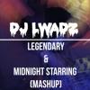 Legendary & Midnight Starring(Mashup)