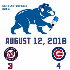 August 12, 2018 - Cubs 4, Nationals 3