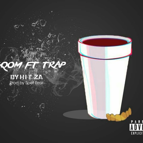 Gqom Ft Trap by HIT_ZA