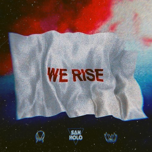 Drexoofficial - San Holo - We Rise (Drexo Remix)[FREE DOWNLOAD