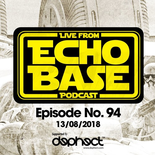 ECHO BASE Podcast No.94 (13/08/2018) FREE DOWNLOAD