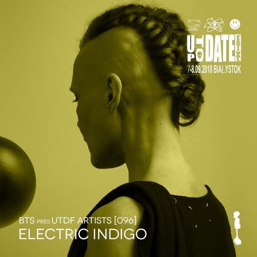 BTS pres. UTDF Artists [Podcast 096] - Electric Indigo