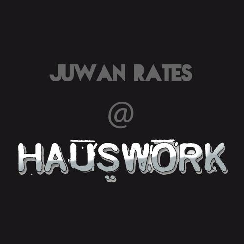 Juwan Rates _ live @ Hauswork