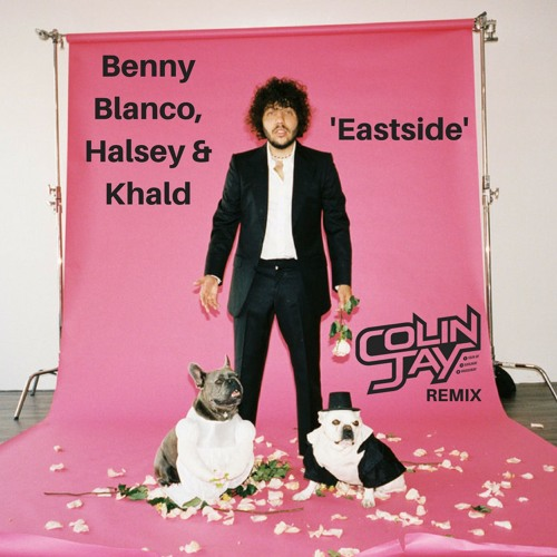 Benny Blanco, Halsey & Khalid - Eastside (Colin Jay Radio Remix) Supported on KISS FM UK!!!