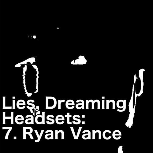 Headset #7 - Ryan Vance