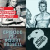 Episode 75 - Squirt Russell