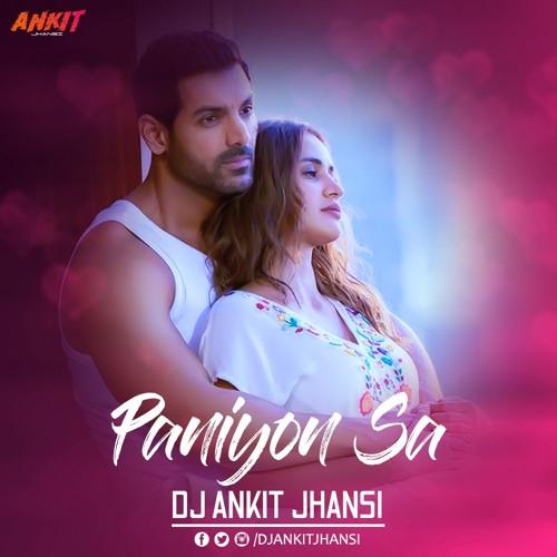 Dj Ankit Jhansi - Paniyon Sa (Remix) by Dj Ankit Jhansi